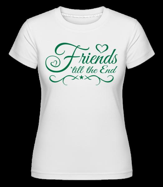 Friends 'Till The End - Shirtinator Frauen T-Shirt - Weiß - Vorn