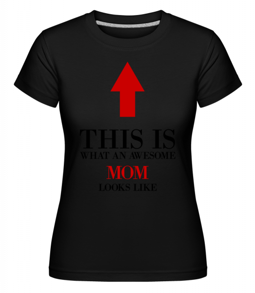 Awesome Mom - Shirtinator Frauen T-Shirt - Schwarz - Vorn