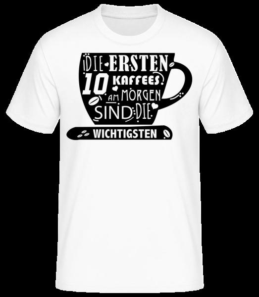 Die Ersten 10 Kaffees - Männer Basic T-Shirt  - Weiß - Vorn