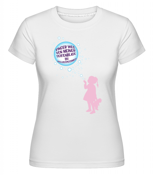 Finger Weg Von Der Seifenblase - Shirtinator Frauen T-Shirt - Weiß - Vorn