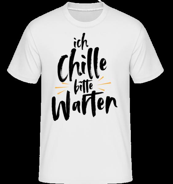 Ich Chille Bitte Warten - Shirtinator Männer T-Shirt - Weiß - Vorn