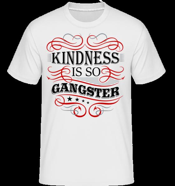 Kindness Is So Gangster - Shirtinator Männer T-Shirt - Weiß - Vorn