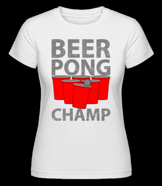 Beer Pong Champ - Shirtinator Frauen T-Shirt - Weiß - Vorn