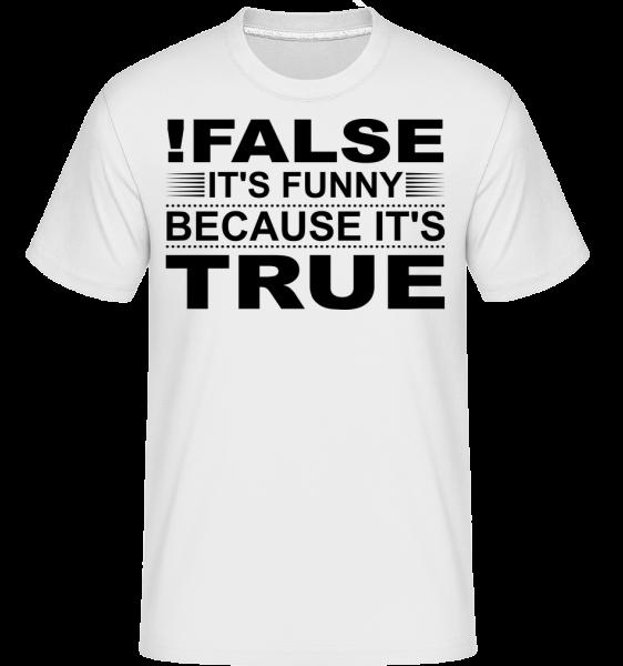 !False Is True - Shirtinator Männer T-Shirt - Weiß - Vorn