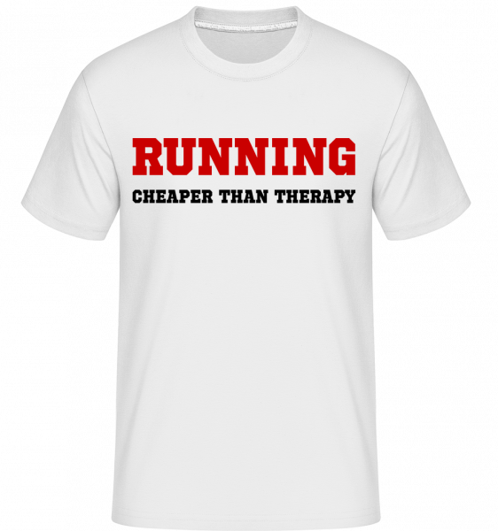 Running - Cheaper Than Therapy - Shirtinator Männer T-Shirt - Weiß - Vorn