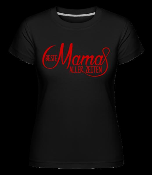 Beste Mama Aller Zeiten - Shirtinator Frauen T-Shirt - Schwarz - Vorn