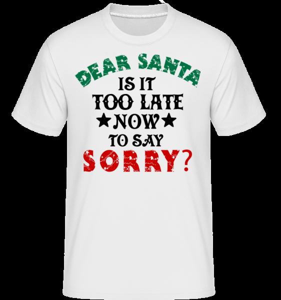 Dear Santa Is It Too Late? - Shirtinator Männer T-Shirt - Weiß - Vorn