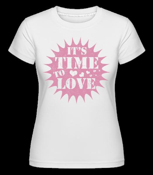 It's Time To Love - Shirtinator Frauen T-Shirt - Weiß - Vorn