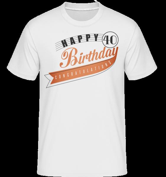 Happy 40 Birthday - Shirtinator Männer T-Shirt - Weiß - Vorn