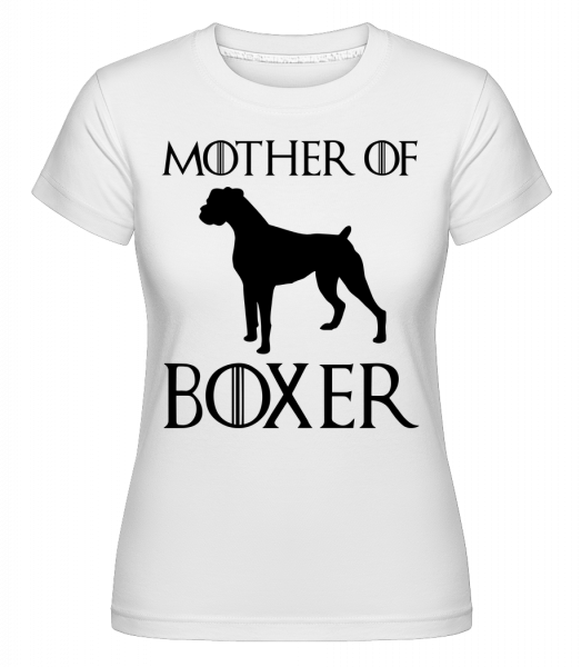 Mother Of Boxer - Shirtinator Frauen T-Shirt - Weiß - Vorn