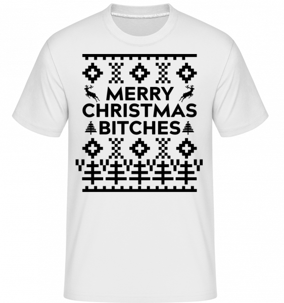 Merry Christmas Bitches - Shirtinator Männer T-Shirt - Weiß - Vorn