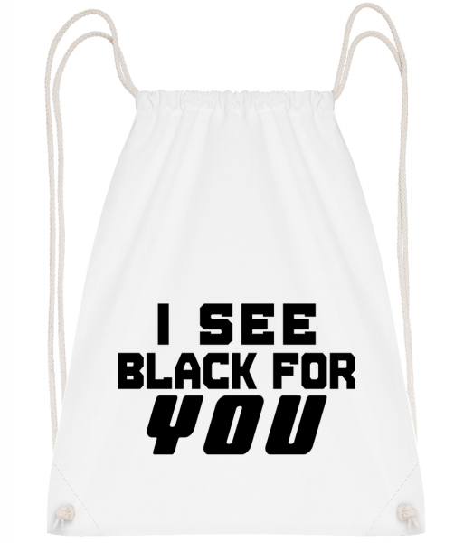 I See Black For You - Turnbeutel - Weiß - Vorn
