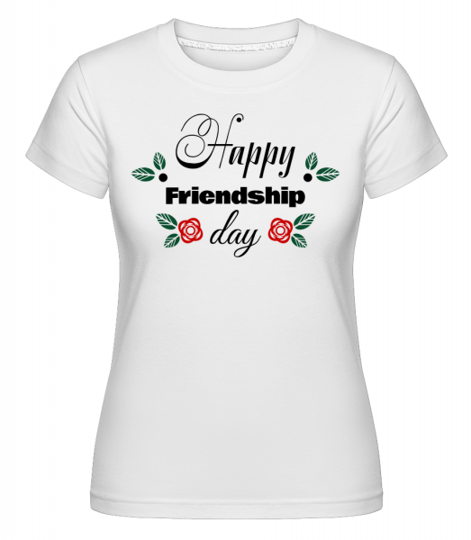 Happy Friendship Day - Shirtinator Frauen T-Shirt - Weiß - Vorn