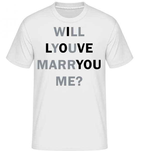 Will You Marry Me I Love You - Shirtinator Männer T-Shirt - Weiß - Vorn