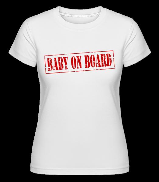Baby On Board - Shirtinator Frauen T-Shirt - Weiß - Vorn