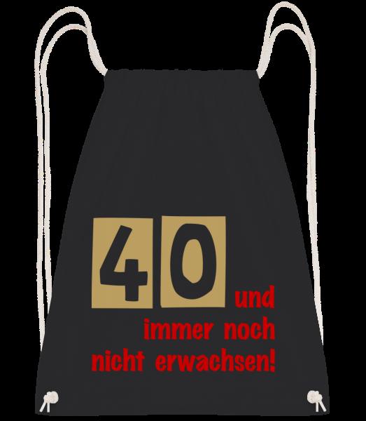 40 Und Immer Noch Nicht Erwachse - Turnbeutel - Schwarz - Vorn