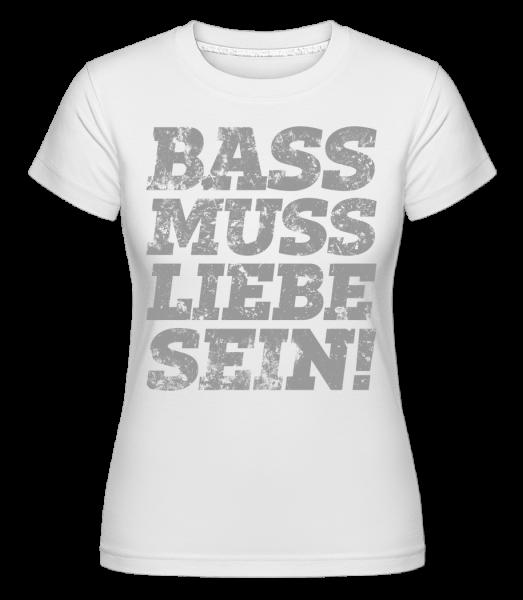 Bass Muss Liebe Sein! - Shirtinator Frauen T-Shirt - Weiß - Vorn