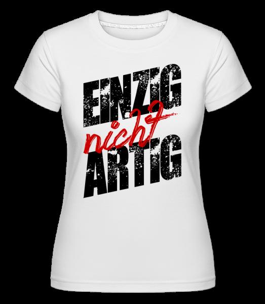 Einzig Nicht Artig - Shirtinator Frauen T-Shirt - Weiß - Vorn