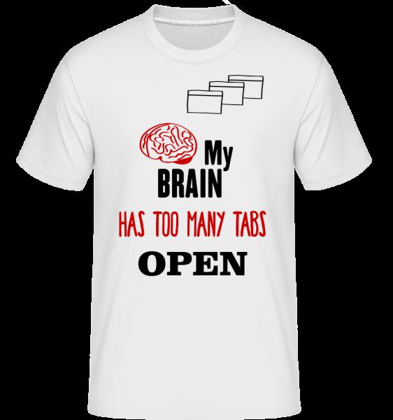 My Brain Has Too Many Tabs Open - Shirtinator Männer T-Shirt - Weiß - Vorn