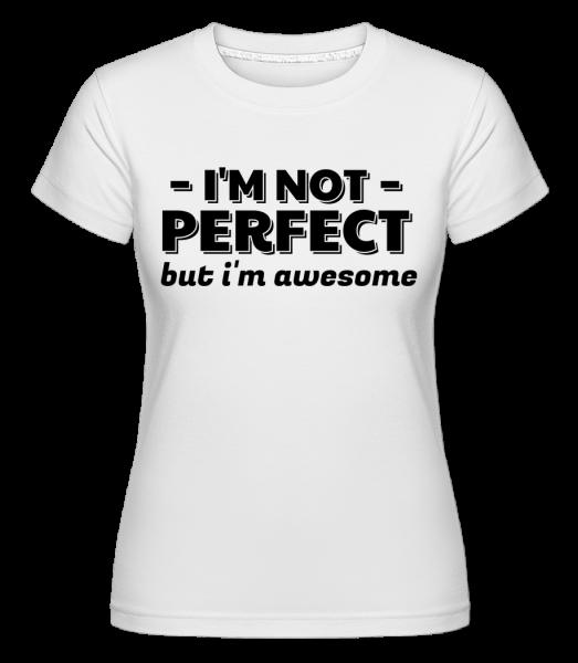I'm Not Perfect - Shirtinator Frauen T-Shirt - Weiß - Vorn