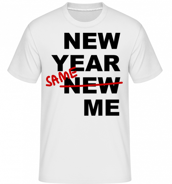New Year Same Me - Shirtinator Männer T-Shirt - Weiß - Vorn