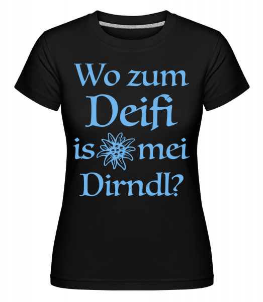 Wo Zum Deifi Is Mei Dirndl? - Shirtinator Frauen T-Shirt - Schwarz - Vorn