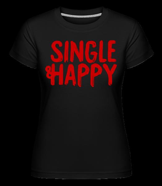Single & Happy - Shirtinator Frauen T-Shirt - Schwarz - Vorn