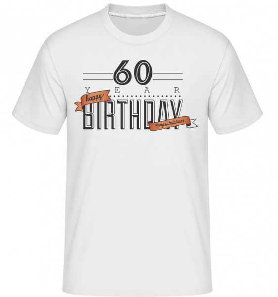 60 Birthday Sign - Shirtinator Männer T-Shirt - Weiß - Vorn