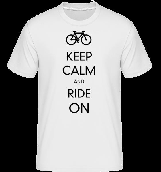 Keep Calm And Ride On - Shirtinator Männer T-Shirt - Weiß - Vorn