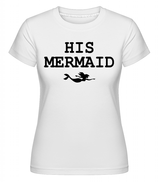 His Mermaid - Shirtinator Frauen T-Shirt - Weiß - Vorn