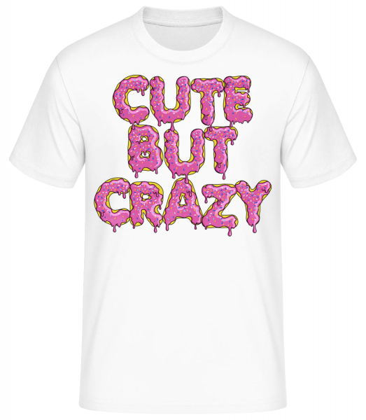 Cute But Crazy - Basic T-Shirt - Weiß - Vorn