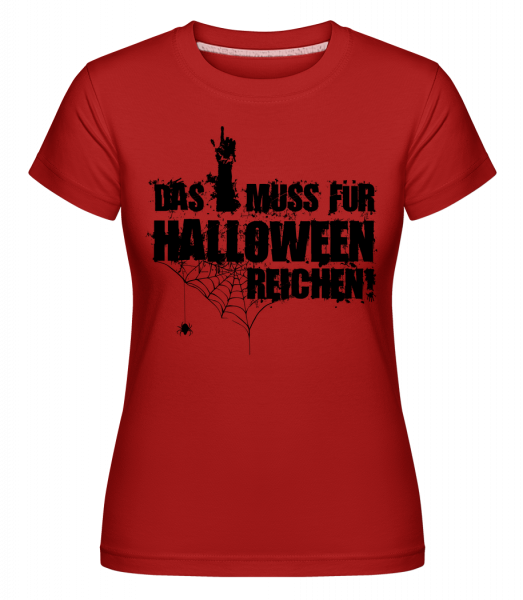 Das Muss Für Halloween Reichen - Shirtinator Frauen T-Shirt - Rot - Vorn