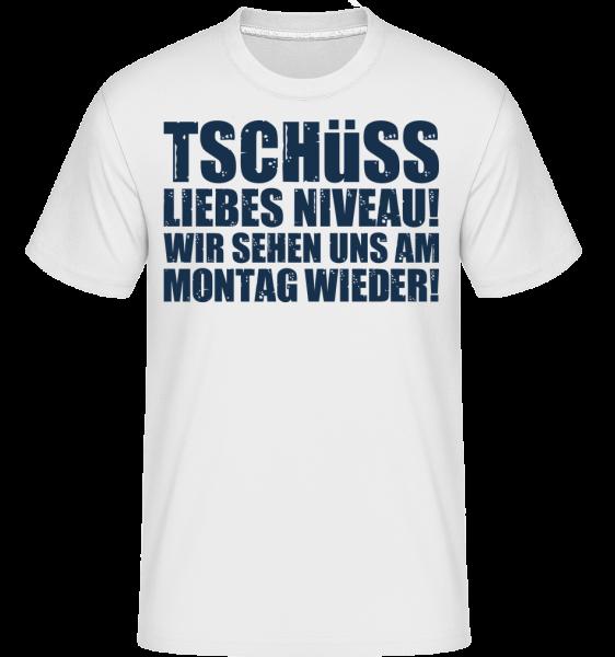 Tschüss Niveau - Shirtinator Männer T-Shirt - Weiß - Vorn