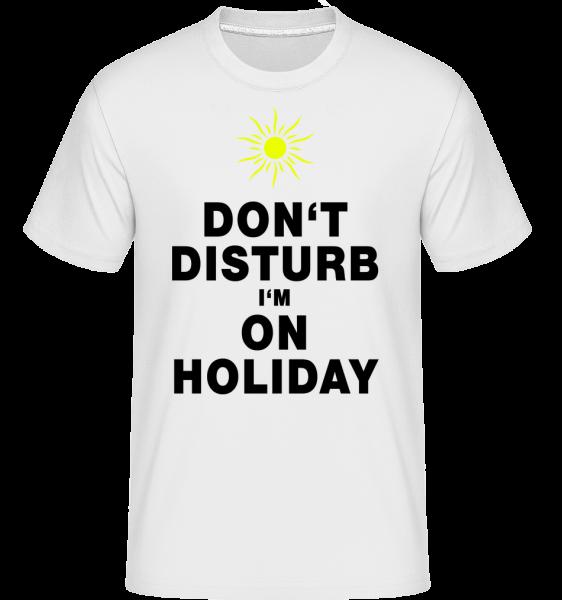 Don't Disturb I'm On Holiday - Sonne - Shirtinator Männer T-Shirt - Weiß - Vorn