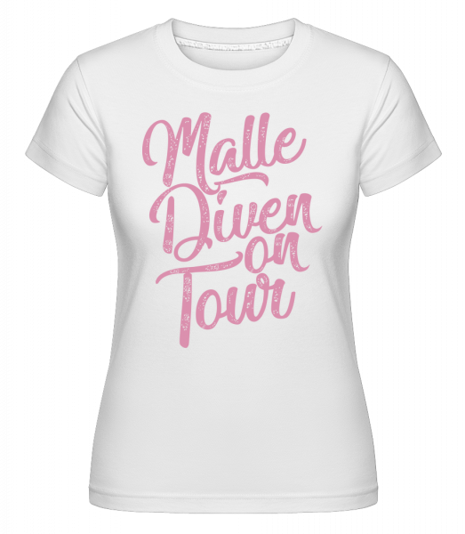Malle Diven On Tour - Shirtinator Frauen T-Shirt - Weiß - Vorn