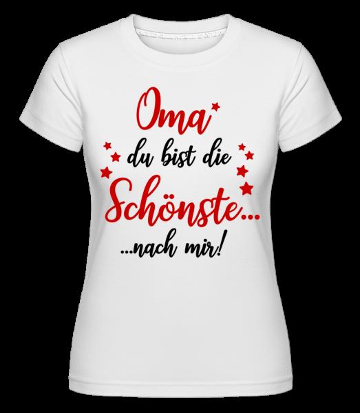 Oma - Die Schönste Nach Mir - Shirtinator Frauen T-Shirt - Weiß - Vorn