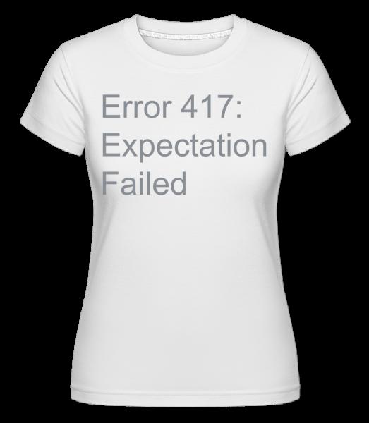 Expectation Failed - Shirtinator Frauen T-Shirt - Weiß - Vorn