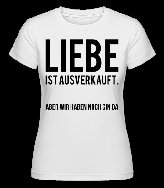 Liebe Ist Ausverkauft - Shirtinator Frauen T-Shirt - Weiß - Vorn